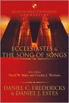 Ecclesiastes & the Song of Songs - Daniel J. Estes
