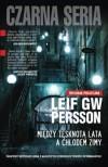 Między Tęsknotą Lata A Chłodem Zimy - Leif G.W. Persson