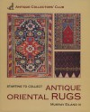 Starting to Collect Oriental Rugs - Murray L. Eiland Jr.