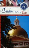 The Official Freedom Trail Guidebook - Freedom Trail Foundation