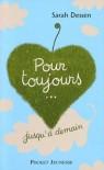 Pour toujours jusqu'à demain (Broché) - Sarah Dessen, Stéphane Michaka
