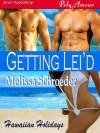 Getting Lei'd - Melissa Schroeder