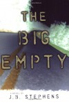 The Big Empty - J.B. Stephens