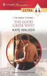 The Good Greek Wife? (Presents Extra) - Kate Walker