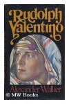 Rudolph Valentino - Alexander Walker