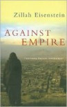 Against Empire: Feminisms, Racism, and the West - Zillah Eisenstein