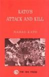Kato's Attack and Kill - Kato M. Ten-Dan