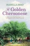The Golden Chersonese - Isabella L. Bird