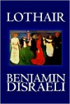 Lothair - Benjamin Disraeli