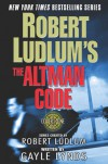 The Altman Code  - Robert Ludlum, Gayle Lynds