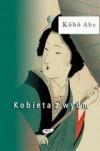 Kobieta z wydm - Kōbō Abe, Mikołaj Melanowicz