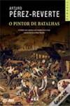 O Pintor de Batalhas - Arturo Pérez-Reverte