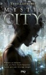 Mystic City - tome 1 - Théo LAWRENCE