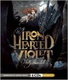 Iron Hearted Violet - Kelly Barnhill,  Narrated by Simon Vance