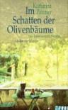 Im Schatten der Olivenbäume - Katharina Zimmer