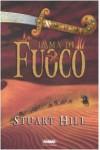 Lama di fuoco - Stuart Hill