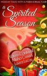 A Spirited Season (Holiday Tales with a Paranormal Flair) - Laura Lucas, Misha  Crews, Karen Cantwell