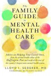 The Family Guide to Mental Health Care - Lloyd I. Sederer, Glenn Close