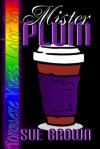 Mr. Plum - Sue  Brown