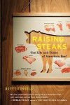 Raising Steaks: The Life and Times of American Beef - Betty Fussell