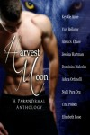Harvest Moon: A Paranormal Anthology - Tina Pollick, Krystle Anne, Yuri Bellamy, Alexa S. Chase, Jessica Hartman, Dominica Malcolm, Adera Orfanelli, Nulli Para Ora, Elizabeth Rose