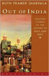 Out of India: Selected Stories - Ruth Prawer Jhabvala