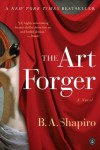The Art Forger: A Novel - Barbara A. Shapiro