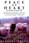 Peace at Heart: An Oregon Country Life - Barbara Drake