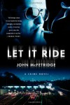 Let It Ride - John McFetridge