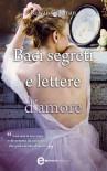 Baci segreti e lettere d'amore (eNewton Narrativa) (Italian Edition) - Rowan Coleman