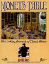 Monet's Table: The Cooking Journals of Claude Monet - Claire Joyes
