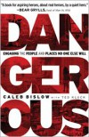 Dangerous: Engaging the People and Places No One Else Will - Caleb Bislow