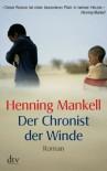 Der Chronist der Winde - Henning Mankell, Verena Reichel