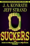 Suckers - 'Jack Kilborn',  'J.A. Konrath',  'Jeff Strand'