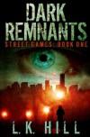 Dark Remnants (Street Games) - L.K. Hill
