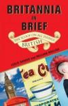 Britannia in Brief: The Scoop on All Things British - Leslie Banker, William Mullins