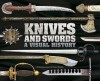 Knives and Swords: A Visual History - Chris McNab