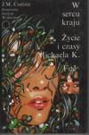 W sercu kraju; Życie i czasy Michaela K.; Foe - John Maxwell Coetzee