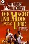 Die Macht und die Liebe - Colleen McCullough, Verena Koch