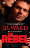 The Rebel  - Jessica Bird, J.R. Ward