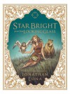 Star Bright and the Looking Glass HC - Jonathan Luna