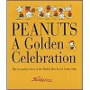 Peanuts - A Golden Celebration: The Art and the Story of the World's Best-Loved Comic Strip - Charles Schulz