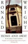 Home and Away - Ronald Wright