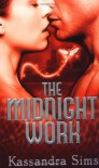 The Midnight Work - Kassandra Sims