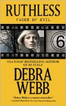 Ruthless: The Faces of Evil Series: Book 6 - Debra Webb