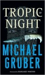 Tropic of Night (Audio) - Michael Gruber, Margaret Whitton