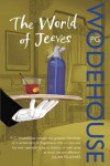 The World of Jeeves: (Jeeves & Wooster) - P.G. Wodehouse