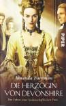 Die Herzogin von Devonshire: Das Leben einer leidenschaftlichen Frau - Amanda Foreman