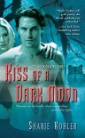 Kiss of a Dark Moon - Sharie Kohler