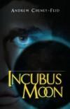 Incubus Moon - Andrew Cheney-Feid